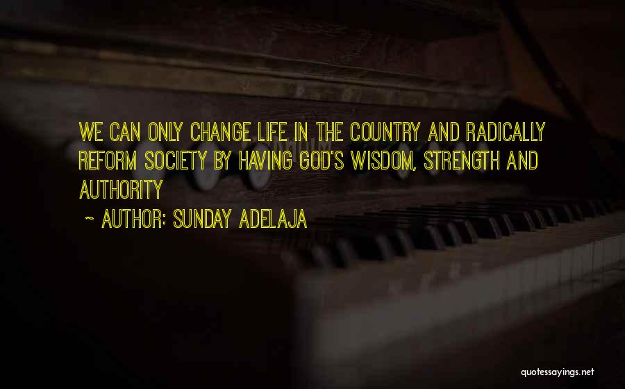 Strength And Life Quotes By Sunday Adelaja