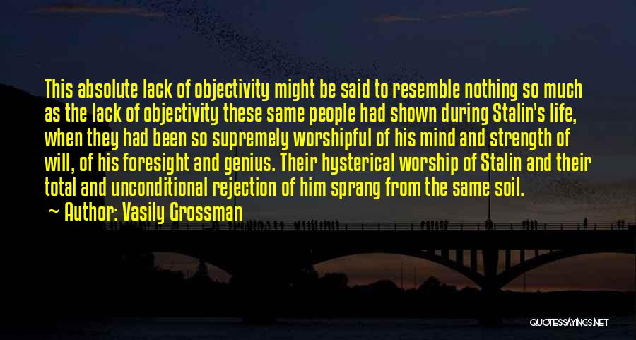 Strength And Life Quotes By Vasily Grossman