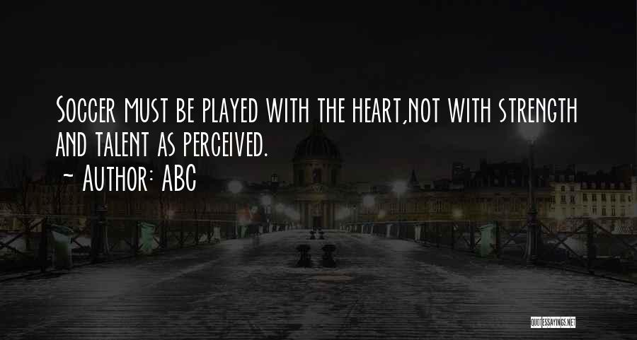 Strength And Motivation Quotes By ABC