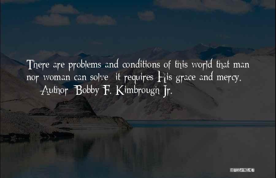 Strength And Motivation Quotes By Bobby F. Kimbrough Jr.
