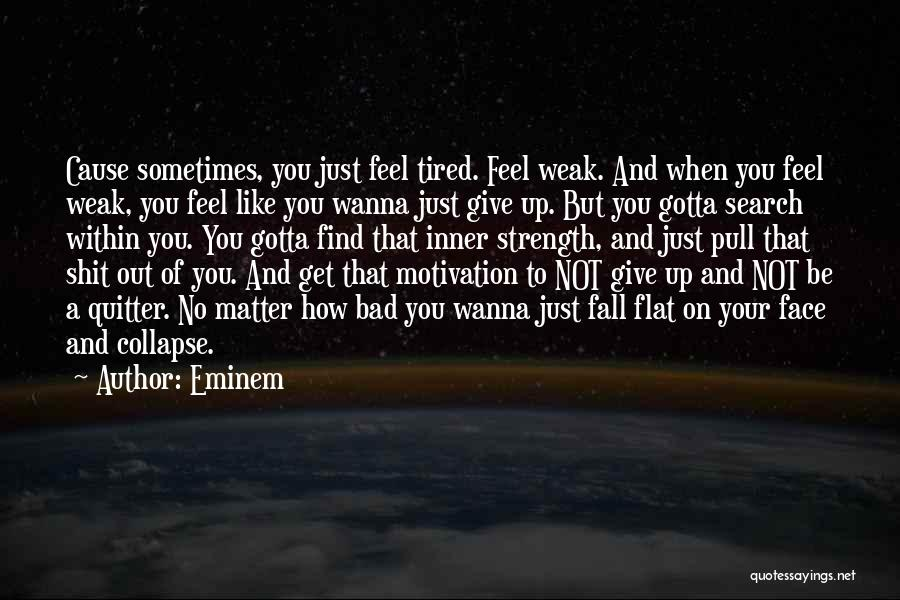 Strength And Motivation Quotes By Eminem