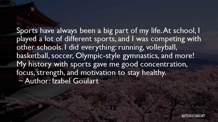 Strength And Motivation Quotes By Izabel Goulart