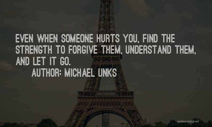 Strength And Motivation Quotes By Michael Unks