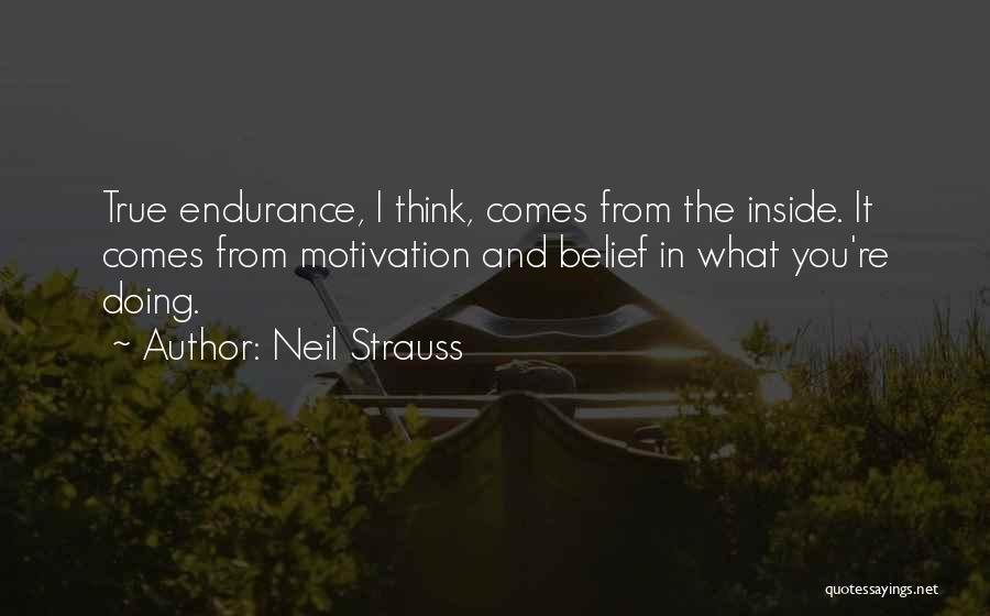 Strength And Motivation Quotes By Neil Strauss