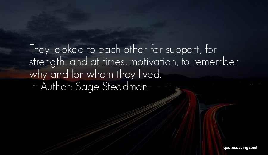 Strength And Motivation Quotes By Sage Steadman