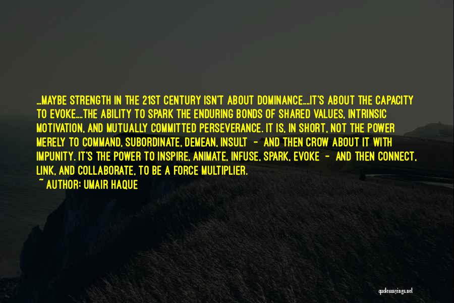 Strength And Motivation Quotes By Umair Haque