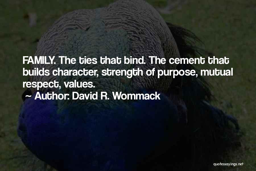 Strength Builds Character Quotes By David R. Wommack