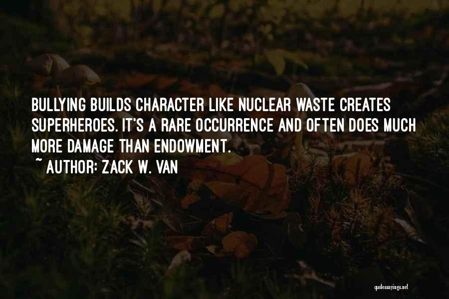 Strength Builds Character Quotes By Zack W. Van