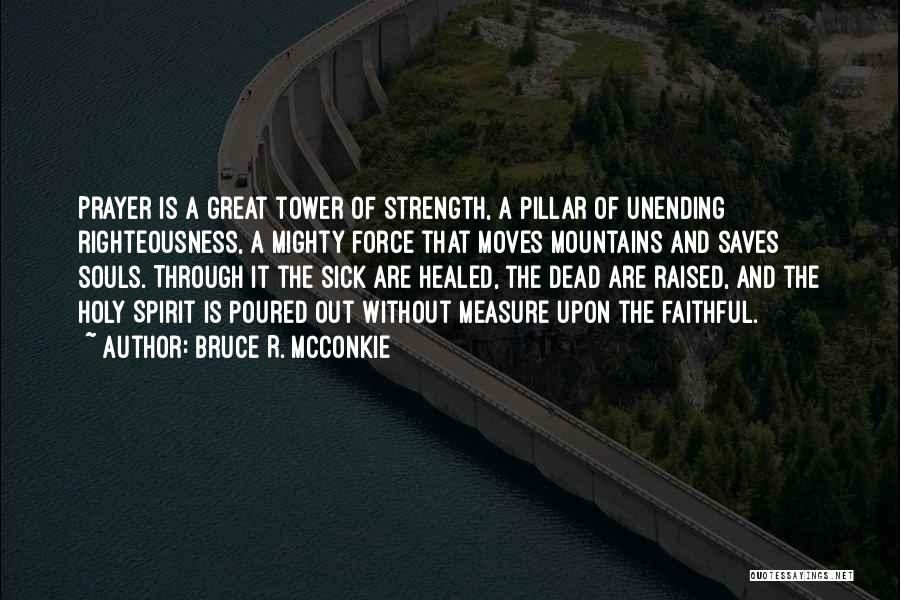 Strength For The Sick Quotes By Bruce R. McConkie