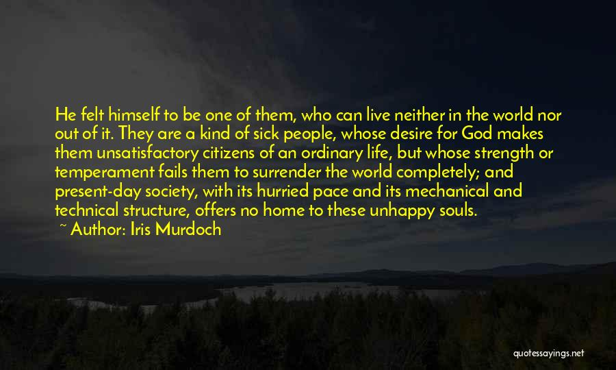 Strength For The Sick Quotes By Iris Murdoch