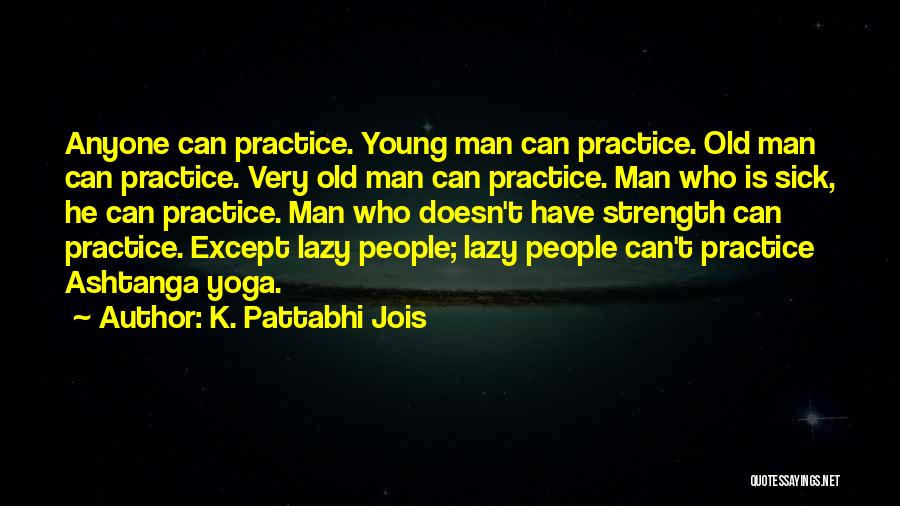 Strength For The Sick Quotes By K. Pattabhi Jois