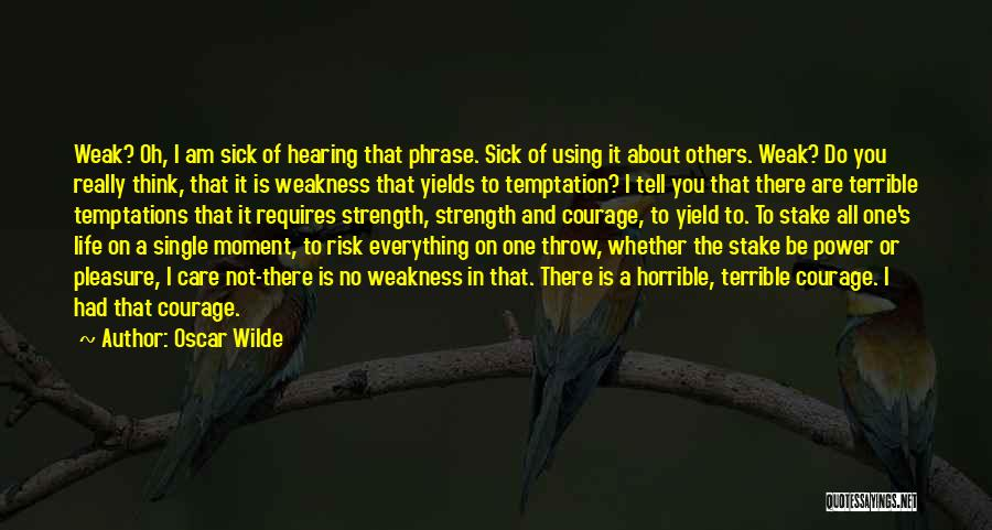 Strength For The Sick Quotes By Oscar Wilde
