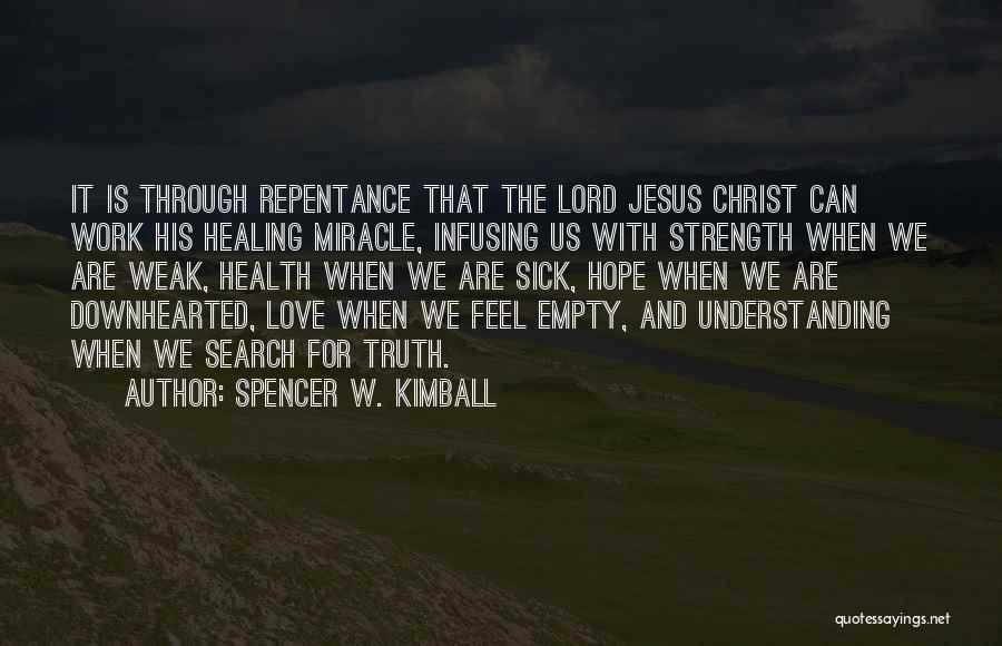 Strength For The Sick Quotes By Spencer W. Kimball
