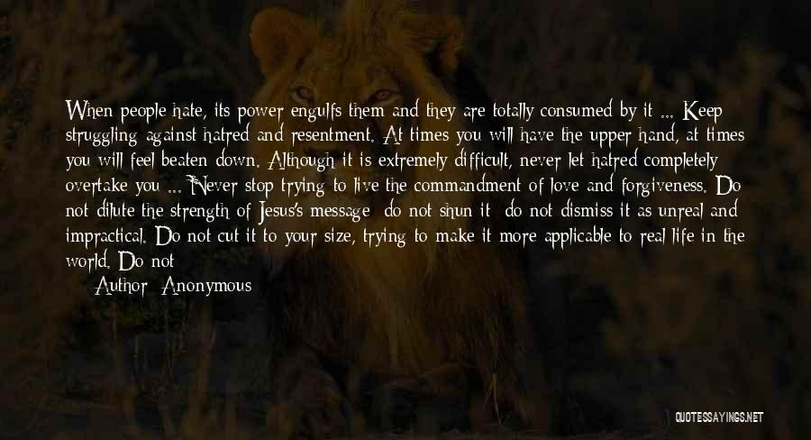 Strength In Difficult Times Quotes By Anonymous
