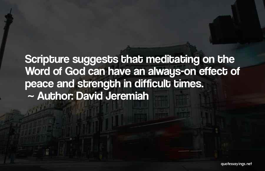 Strength In Difficult Times Quotes By David Jeremiah