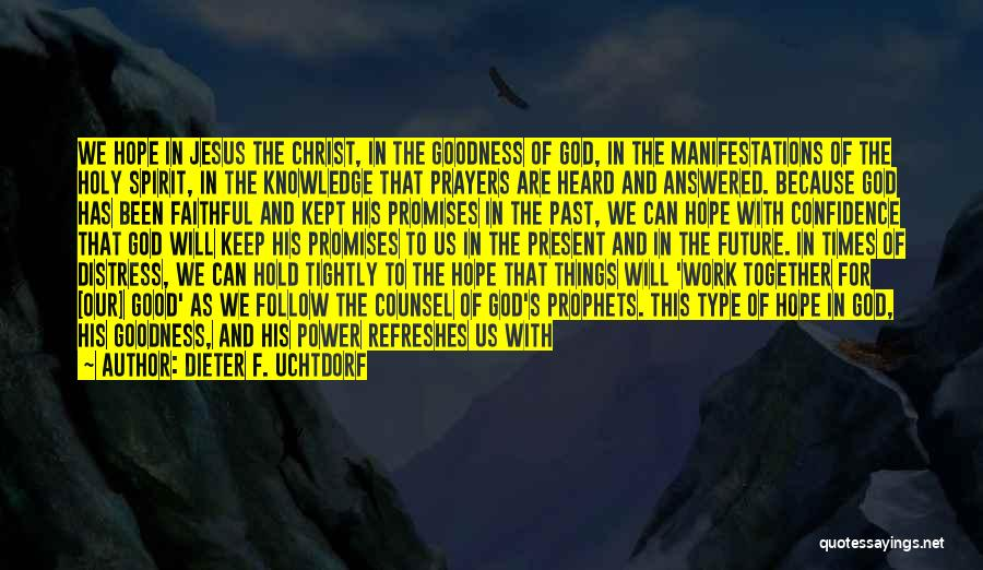 Strength In Difficult Times Quotes By Dieter F. Uchtdorf