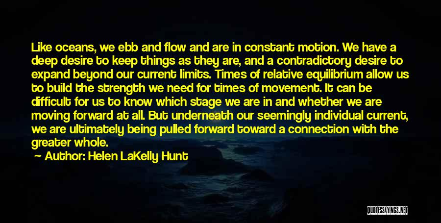 Strength In Difficult Times Quotes By Helen LaKelly Hunt