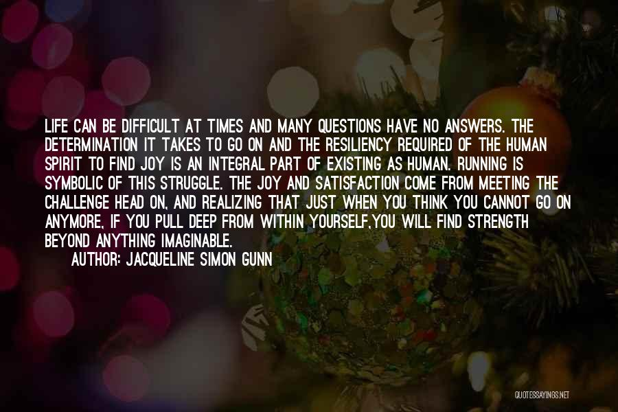 Strength In Difficult Times Quotes By Jacqueline Simon Gunn