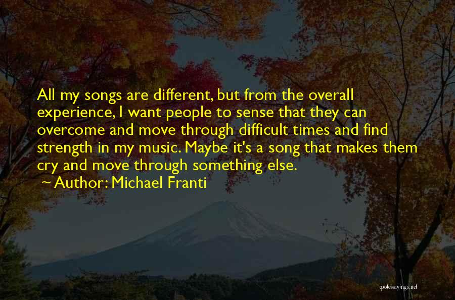 Strength In Difficult Times Quotes By Michael Franti