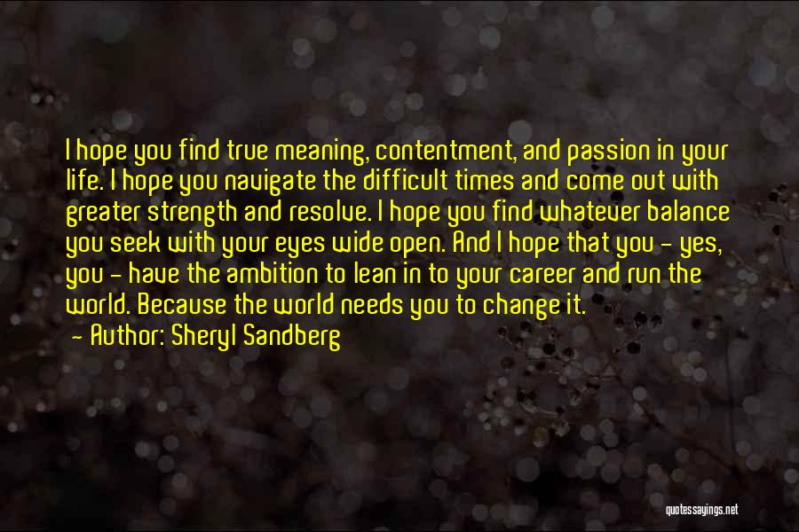 Strength In Difficult Times Quotes By Sheryl Sandberg