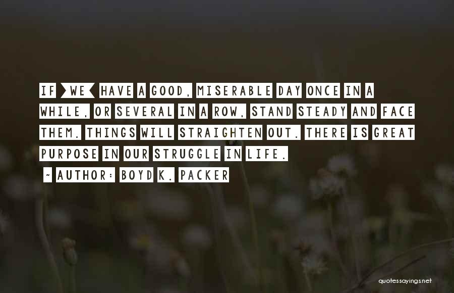 Strength In Face Of Adversity Quotes By Boyd K. Packer