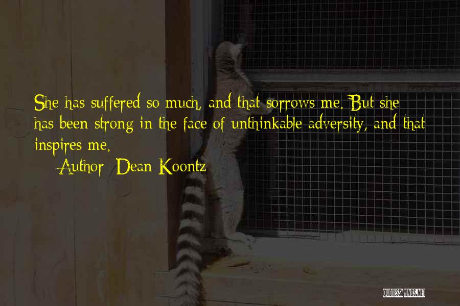 Strength In Face Of Adversity Quotes By Dean Koontz