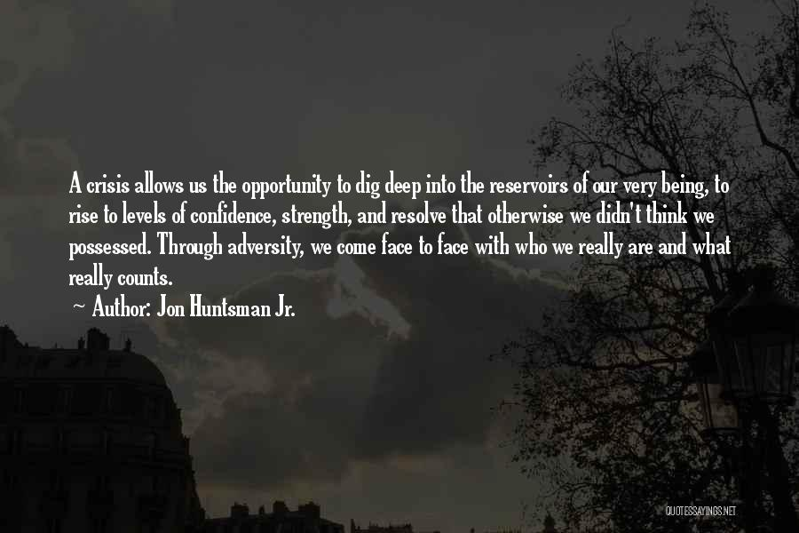 Strength In Face Of Adversity Quotes By Jon Huntsman Jr.