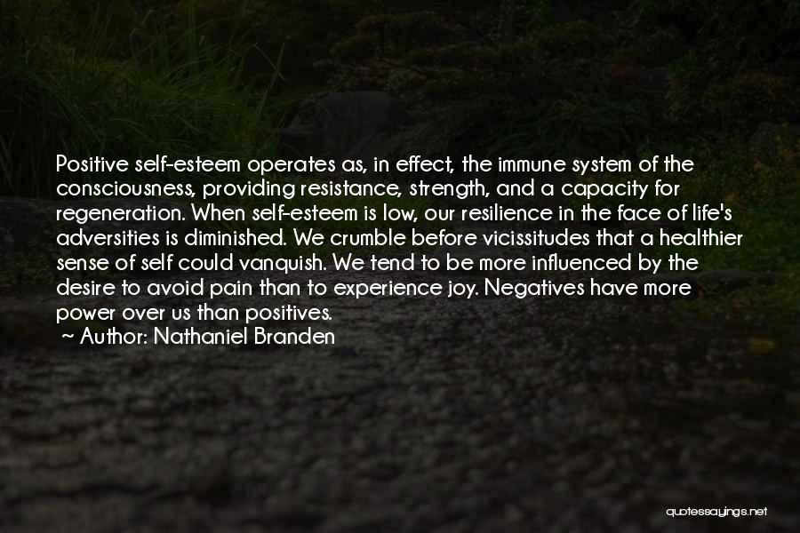 Strength In Face Of Adversity Quotes By Nathaniel Branden