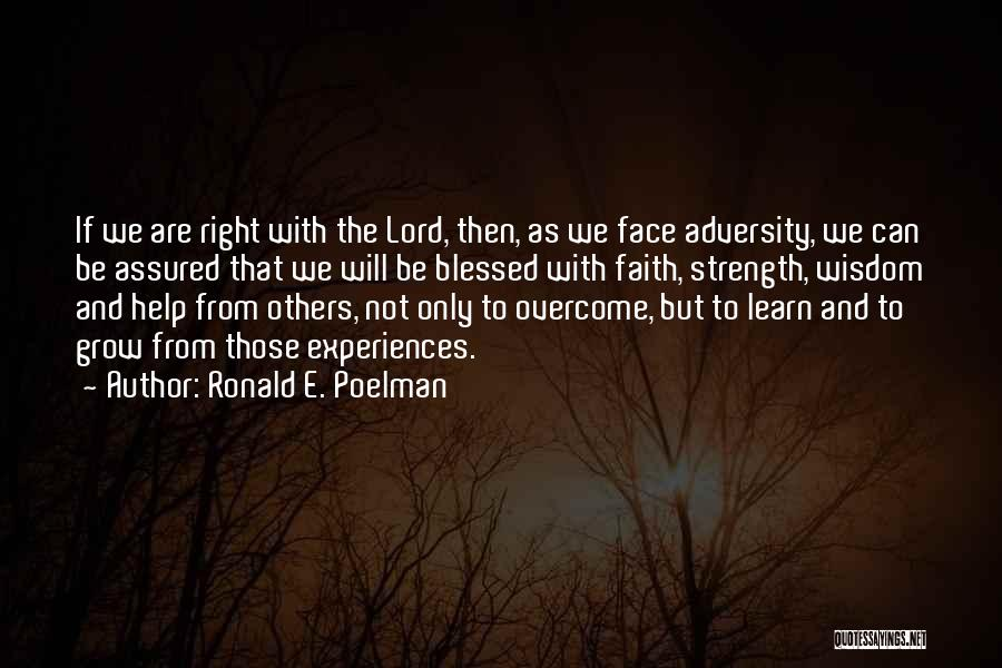 Strength In Face Of Adversity Quotes By Ronald E. Poelman