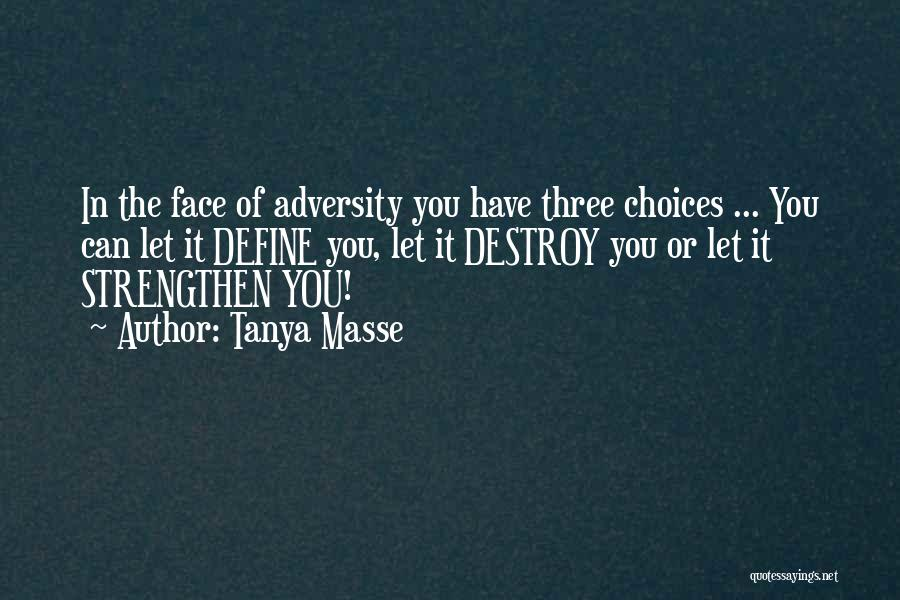 Strength In Face Of Adversity Quotes By Tanya Masse