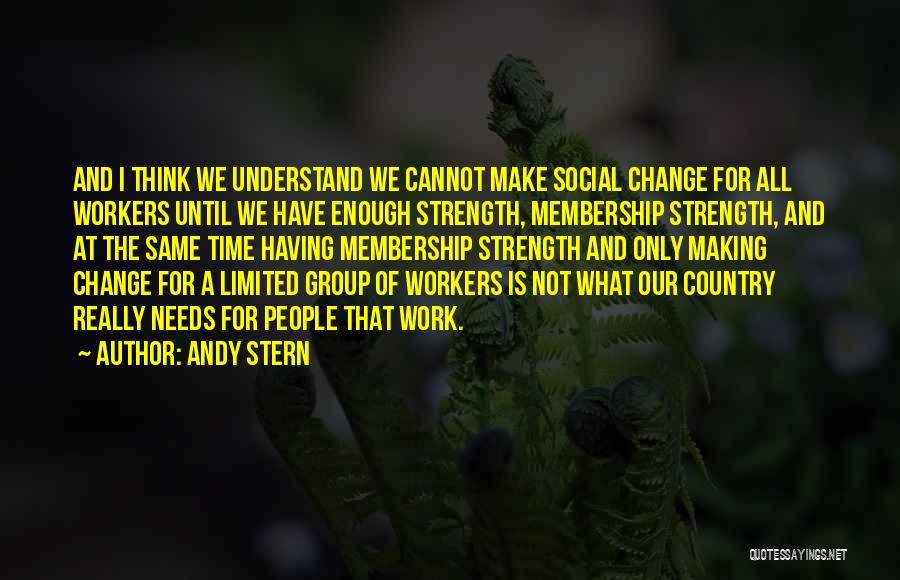 Strength In Group Quotes By Andy Stern