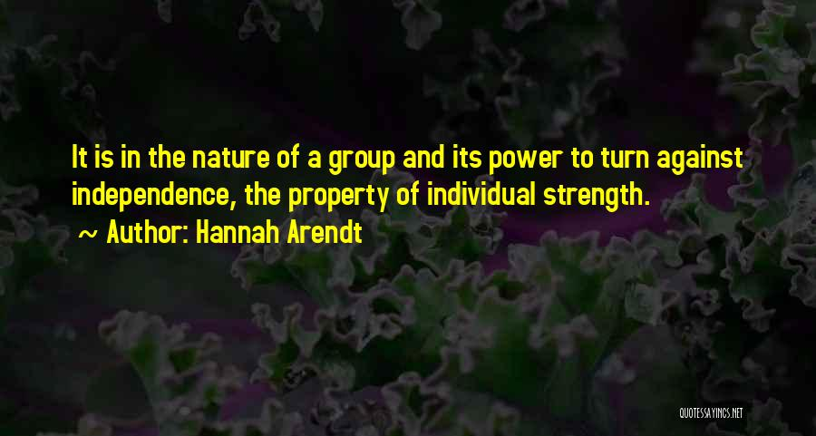 Strength In Group Quotes By Hannah Arendt
