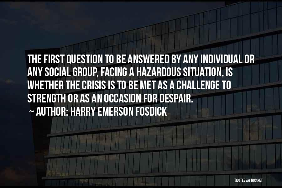 Strength In Group Quotes By Harry Emerson Fosdick