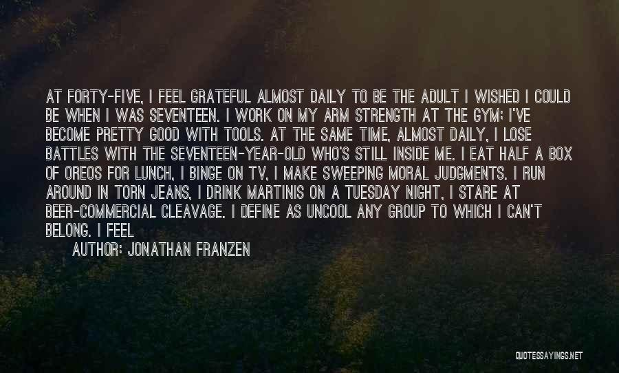 Strength In Group Quotes By Jonathan Franzen