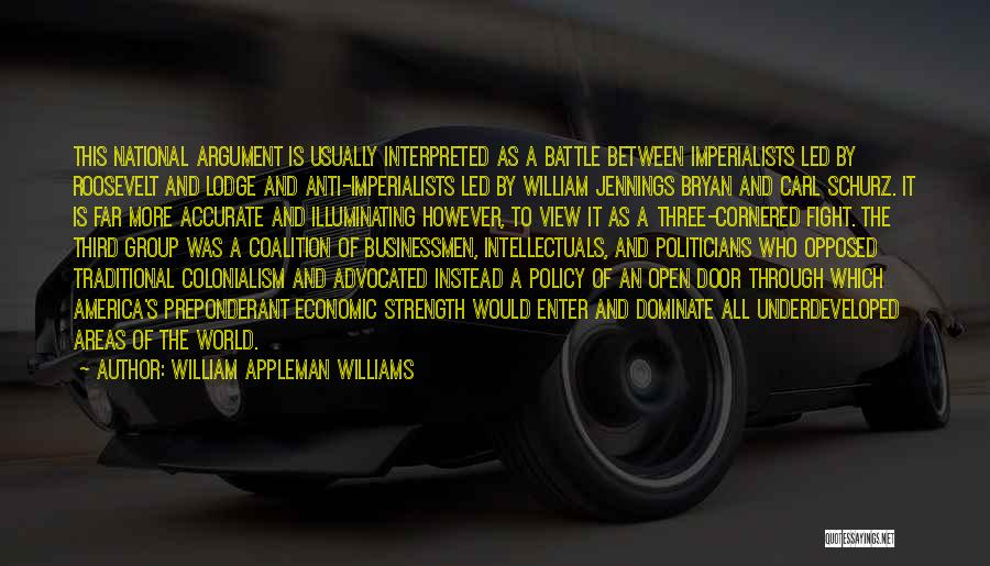 Strength In Group Quotes By William Appleman Williams