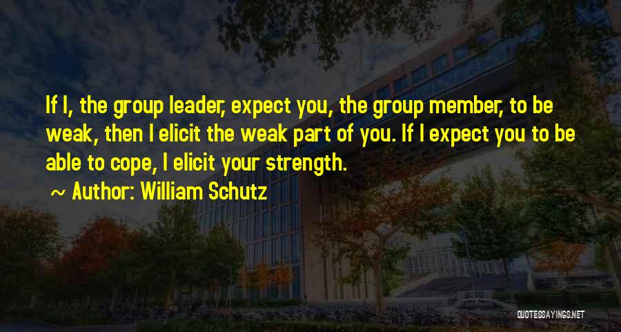 Strength In Group Quotes By William Schutz