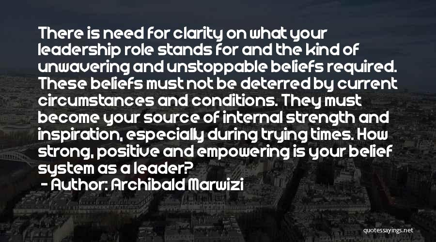 Strength In Trying Times Quotes By Archibald Marwizi