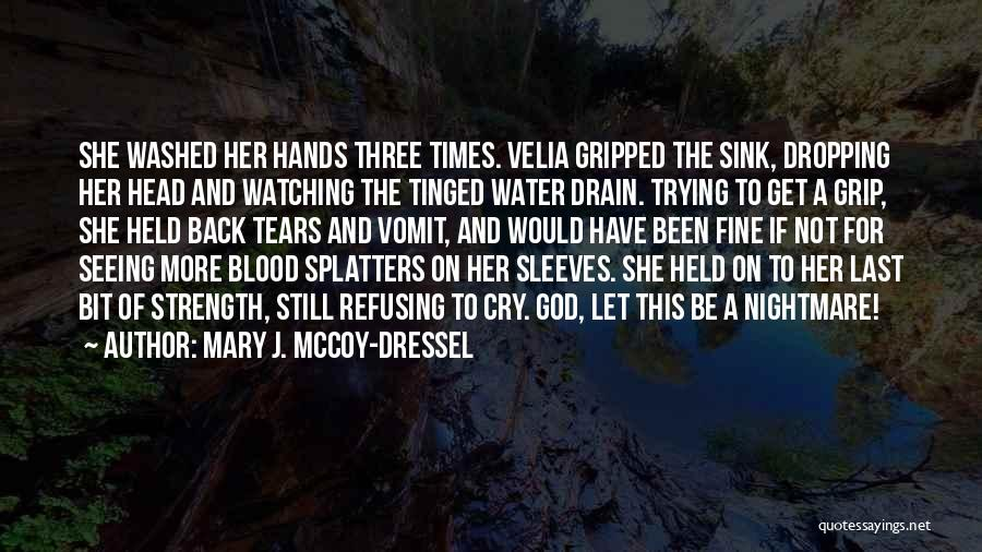 Strength In Trying Times Quotes By Mary J. McCoy-Dressel