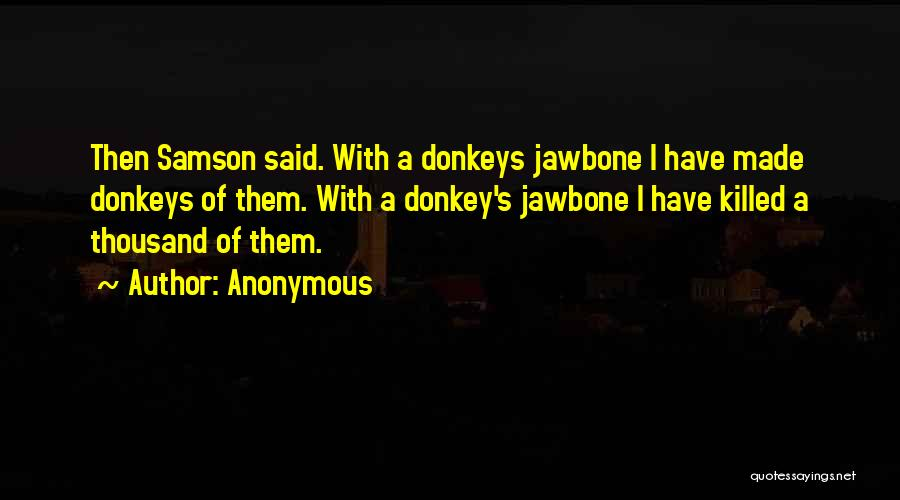 Strength Of Samson Quotes By Anonymous