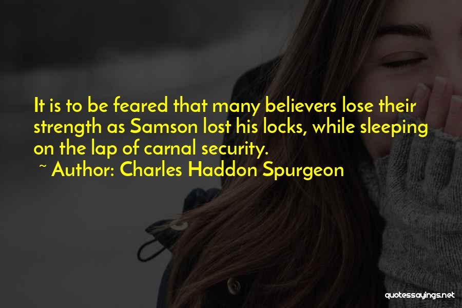 Strength Of Samson Quotes By Charles Haddon Spurgeon