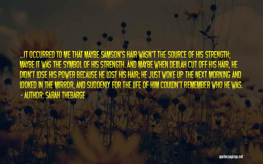 Strength Of Samson Quotes By Sarah Thebarge