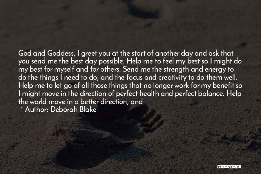 Strength To Get Better Quotes By Deborah Blake