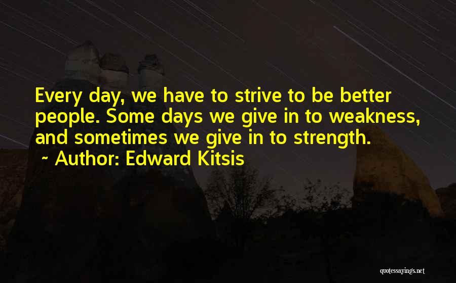 Strength To Get Better Quotes By Edward Kitsis