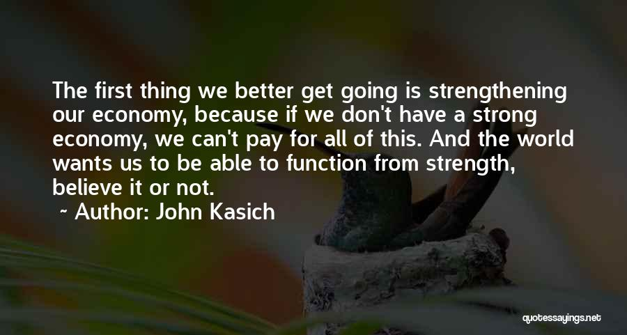Strength To Get Better Quotes By John Kasich