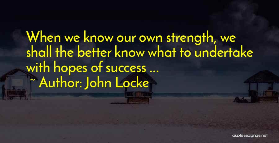Strength To Get Better Quotes By John Locke