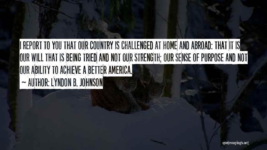 Strength To Get Better Quotes By Lyndon B. Johnson