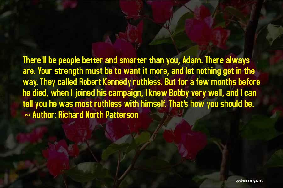 Strength To Get Better Quotes By Richard North Patterson
