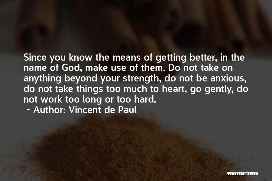 Strength To Get Better Quotes By Vincent De Paul
