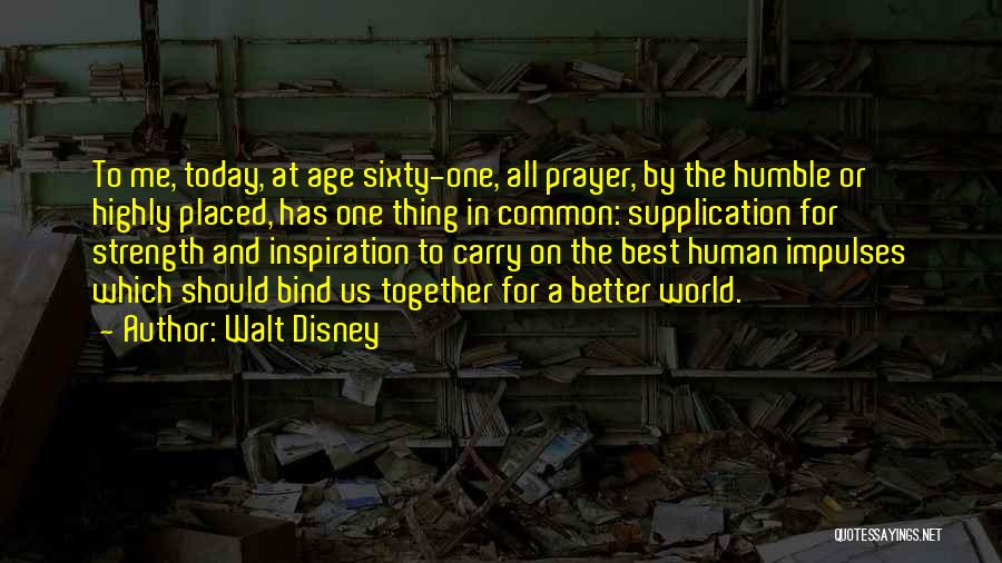 Strength To Get Better Quotes By Walt Disney