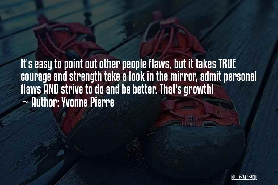 Strength To Get Better Quotes By Yvonne Pierre
